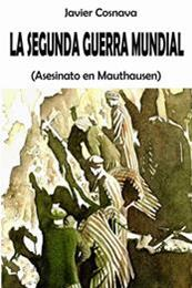 descargar epub Asesinato en Mauthausen – Autor Javier Cosnava