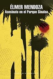 descargar epub Asesinato en el parque Sinaloa – Autor Élmer Mendoza