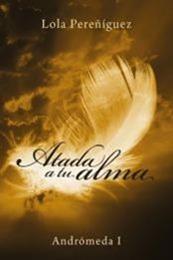 descargar epub Atada a tu alma – Autor Delora L. Pereñíguez