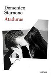 descargar epub Ataduras – Autor Domenico Starnone