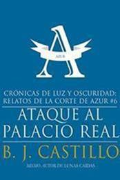 descargar epub Ataque al palacio real – Autor B.J. Castillo gratis