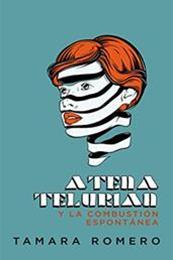descargar epub Atena Telurian y la combustión espontánea – Autor Tamara Romero