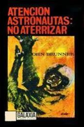 descargar epub Atención astronautas: no aterrizar – Autor John Brunner