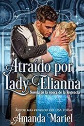 descargar epub Atraído por lady Elianna – Autor Amanda Mariel gratis