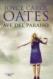 descargar epub Ave del paraíso – Autor Joyce Carol Oates