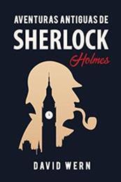 descargar epub Aventuras antiguas de Sherlock Holmes – Autor David Wern