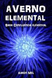 descargar epub Averno elemental – Autor Aaron Mel