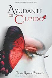 descargar epub Ayudante de cupido – Autor Silvia Rivera Polanco