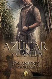 descargar epub Azúcar y canela – Autor José Antonio Moreno