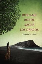 descargar epub Búscame donde nacen los dragos – Autor Emma Lira