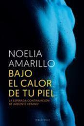 descargar epub Bajo el calor de tu piel – Autor Noelia Amarillo gratis