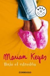 descargar epub Bajo el edredón – Autor Marian Keyes gratis