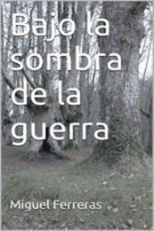 descargar epub Bajo la sombra de la guerra – Autor Miguel Ferreras gratis