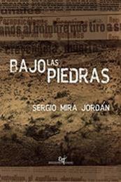 descargar epub Bajo las piedras – Autor Sergio Mira Jordán