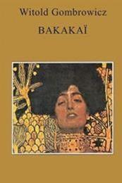 descargar epub Bakakaï – Autor Witold Gombrowicz