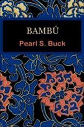 descargar epub Bambú – Autor Pearl S. Buck