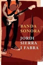 descargar epub Banda sonora – Autor Jordi Sierra i Fabra gratis