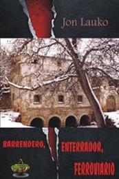 descargar epub Barrendero, enterrador, ferroviario – Autor Jon Lauko gratis