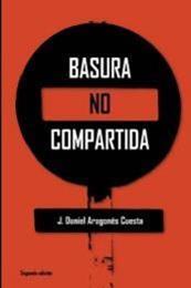 descargar epub Basura no compartida – Autor J. Aragonés Cuesta