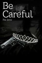 descargar epub Be careful – Autor Paz Jerez