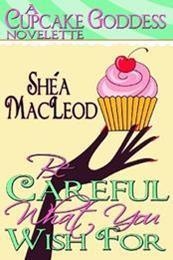 descargar epub Be careful what you wish for – Autor Shéa Macleod