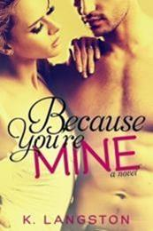 descargar epub Because you' re mine – Autor K. Langston