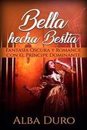 descargar epub Bella hecha bestia – Autor Alba Duro gratis