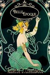 descargar epub Belle Epoque – Autor Annette J. Creendwood