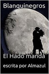 descargar epub Blanquinegros: El Hado manda – Autor Almazul gratis