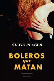 descargar epub Boleros que matan – Autor Silvia Plager