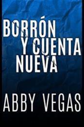 descargar epub Borrón y cuenta nueva – Autor Abby Vegas
