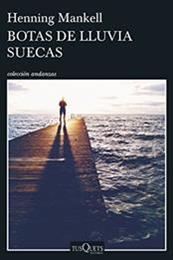 descargar epub Botas de lluvia suecas – Autor Henning Mankell