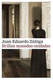 descargar epub Brillan monedas oxidadas – Autor Juan Eduardo Zúñiga gratis