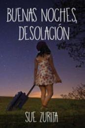 descargar epub Buenas noches, desolación – Autor Sue Zurita gratis