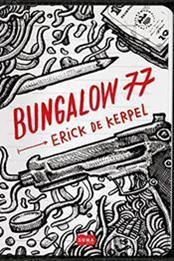 descargar epub Bungalow 77 – Autor Erick de Kerpel