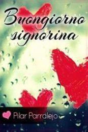 descargar epub Buongiorno signorina – Autor Pilar Parralejo gratis