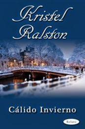 descargar epub Cálido invierno – Autor Kristel Ralston gratis