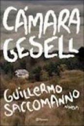 descargar epub Cámara Gesell – Autor Guillermo Saccomanno