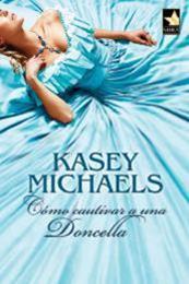 descargar epub Cómo cautivar a una doncella – Autor Kasey Michaels