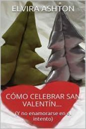 descargar epub Cómo celebrar San Valentín – Autor Elvira Ashton