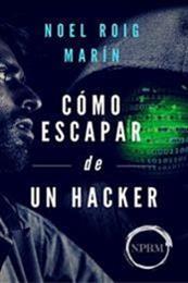 descargar epub Cómo escapar de un hacker – Autor Noel Roig Marin