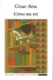 descargar epub Cómo me reí – Autor César Aira