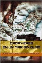 descargar epub Cadáveres en un mar sin olas – Autor José Antonio Antuña Tascón