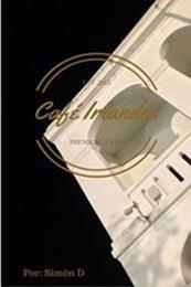 descargar epub Cafe Irlandés – Autor Simon David Arce Rios