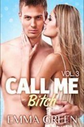 descargar epub Call me Bitch 3 – Autor Emma Green