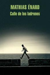 descargar epub Calle de los ladrones – Autor Mathias Énard