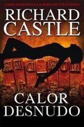 descargar epub Calor desnudo – Autor Richard Castle