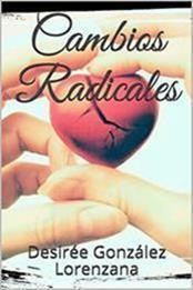 descargar epub Cambios radicales – Autor Desirée González Lorenzana gratis