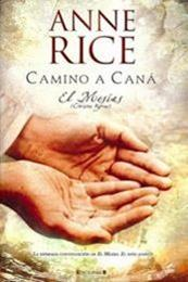 descargar epub Camino a Caná – Autor Anne Rice