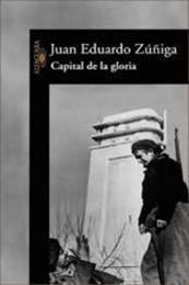 descargar epub Capital de la gloria – Autor Juan Eduardo Zúñiga gratis